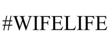 #WIFELIFE