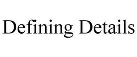 DEFINING DETAILS