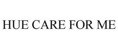 HUE CARE FOR ME