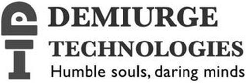 DEMIURGE TECHNOLOGIES HUMBLE SOULS, DARING MINDS
