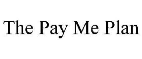 THE PAY ME PLAN