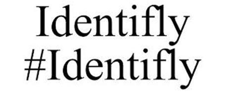 IDENTIFLY #IDENTIFLY