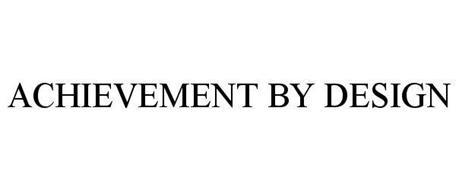 ACHIEVEMENT BY DESIGN