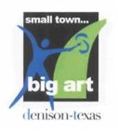 SMALL TOWN... BIG ART DENISON-TEXAS