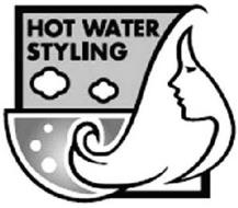 HOT WATER STYLING