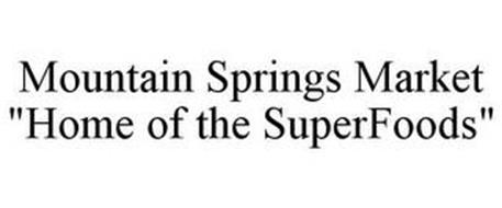 """MOUNTAIN SPRINGS MARKET """"HOME OF THE SUPERFOODS"""""""