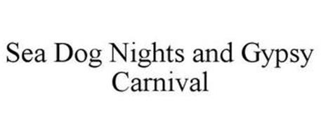 SEA DOG NIGHTS AND GYPSY CARNIVAL