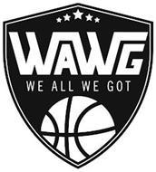 WAWG WE ALL WE GOT