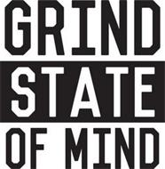 GRIND STATE OF MIND