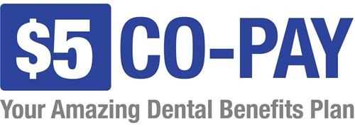 $5 CO-PAY YOUR AMAZING DENTAL BENEFITS PLAN