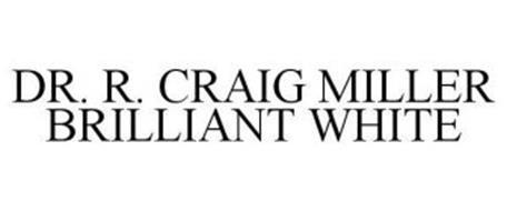 DR. R. CRAIG MILLER BRILLIANT WHITE