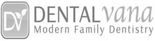DV DENTALVANA MODERN FAMILY DENTISTRY