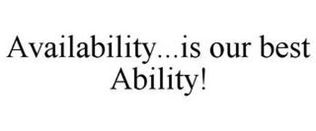 AVAILABILITY...IS OUR BEST ABILITY!