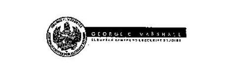 GEORGE C. MARSHALL EUROPEAN CENTER FOR SECURITY STUDIES DEMOCRATIA PER FIEDEM ET CONCORDIAM