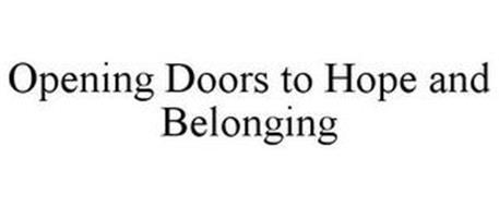 OPENING DOORS TO HOPE AND BELONGING