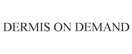 DERMIS ON DEMAND