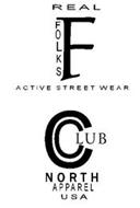REAL FOLKS F ACTIVE STREET WEAR C CLUB NORTH APPAREL USA