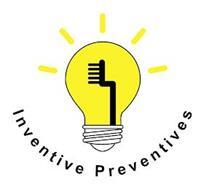 INVENTIVE PREVENTIVES