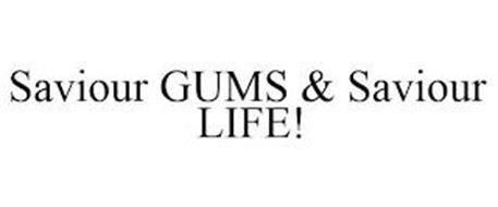 SAVIOUR GUMS & SAVIOUR LIFE!