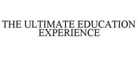 THE ULTIMATE EDUCATION EXPERIENCE