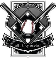EXCELLENCE ALL THINGS BASEBALL