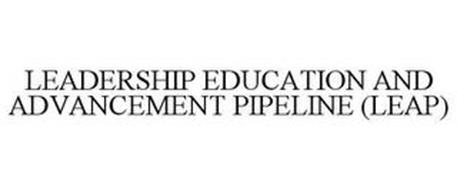 LEADERSHIP EDUCATION AND ADVANCEMENT PIPELINE (LEAP)