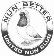 NUN BETTER UNITED NUN CLUB