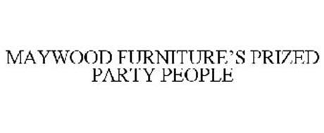 MAYWOOD FURNITURE'S PRIZED PARTY PEOPLE