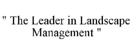 """"""" THE LEADER IN LANDSCAPE MANAGEMENT """""""