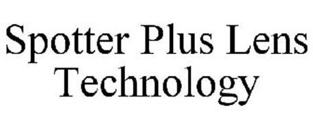 SPOTTER PLUS LENS TECHNOLOGY