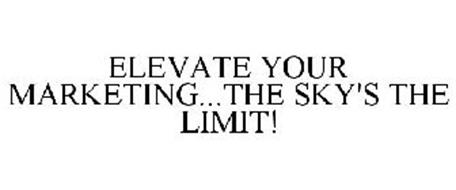 ELEVATE YOUR MARKETING...THE SKY'S THE LIMIT!
