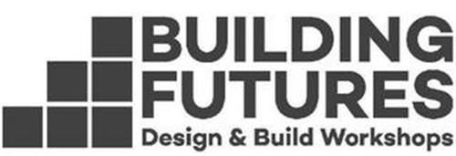 BUILDING FUTURES DESIGN & BUILD WORKSHOPS
