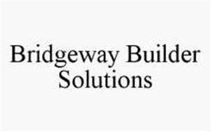 BRIDGEWAY BUILDER SOLUTIONS