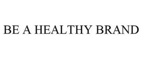BE A HEALTHY BRAND