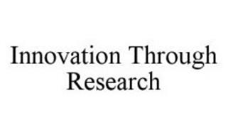 INNOVATION THROUGH RESEARCH
