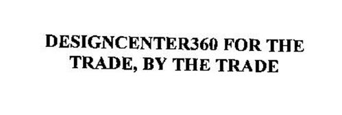 DESIGNCENTER360 FOR THE TRADE, BY THE TRADE