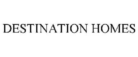 DESTINATION HOMES