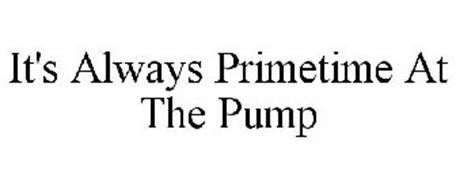 IT'S ALWAYS PRIMETIME AT THE PUMP