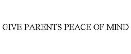 GIVE PARENTS PEACE OF MIND