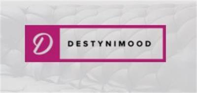D DESTYNIMOOD