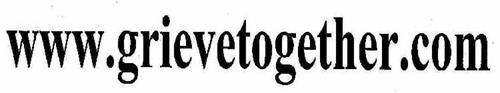 WWW.GRIEVETOGETHER.COM