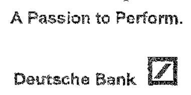 A PASSION TO PERFORM. DEUTSCHE BANK