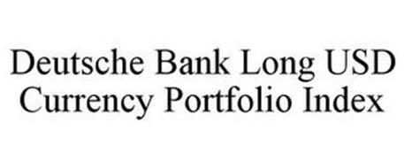 DEUTSCHE BANK LONG USD CURRENCY PORTFOLIO INDEX