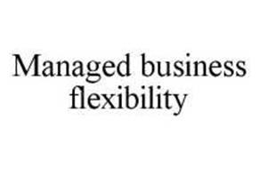 MANAGED BUSINESS FLEXIBILITY