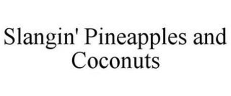 SLANGIN' PINEAPPLES AND COCONUTS