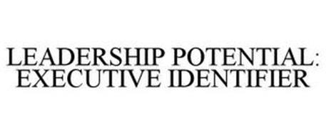LEADERSHIP POTENTIAL: EXECUTIVE IDENTIFIER