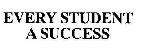 EVERY STUDENT A SUCCESS