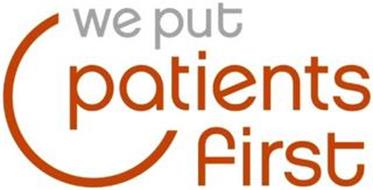 WE PUT PATIENTS FIRST