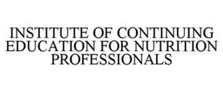 INSTITUTE OF CONTINUING EDUCATION FOR NUTRITION PROFESSIONALS