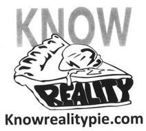 KNOW REALITY KNOWREALITYPIE.COM
